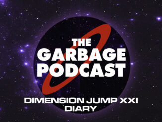 The Garbage Podcast XXI Diary